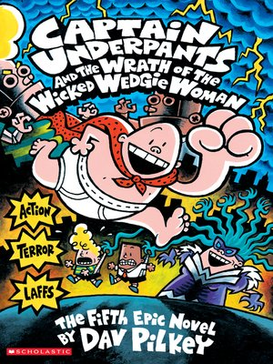 cover image of Captain Underpants and the Wrath of the Wicked Wedgie Women